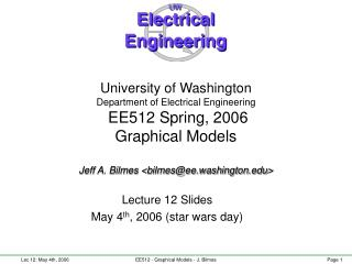 Lecture 12 Slides May 4 th , 2006 (star wars day)