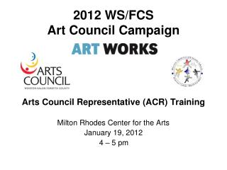 2012 WS/FCS  Art Council Campaign