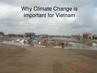 Why Climate Change is  important for Vietnam