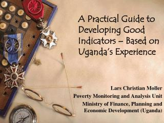 A Practical Guide to Developing Good Indicators – Based on Uganda's Experience