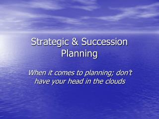 Strategic & Succession Planning