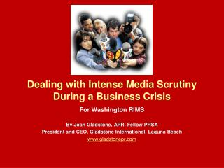 E Dealing with Intense Media Scrutiny During a Business Crisis