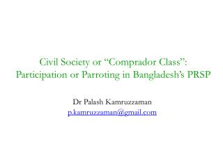 "Civil Society or ""Comprador Class"": Participation or Parroting in Bangladesh's PRSP"