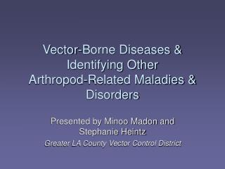 Vector-Borne Diseases & Identifying Other  Arthropod-Related Maladies & Disorders