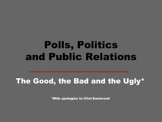 Polls, Politics and Public Relations