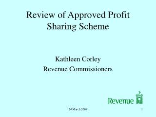 Review of Approved Profit Sharing Scheme
