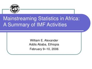 Mainstreaming Statistics in Africa:  A Summary of IMF Activities