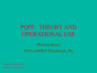 PQPF:  THEORY AND OPERATIONAL USE