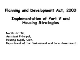 P lanning and Development Act, 2000 Implementation of Part V and Housing Strategies