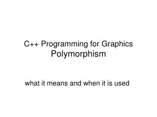 C++ Programming for Graphics Polymorphism
