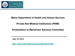 Maine Department of Health and Human Services Private Non-Medical Institutions (PNMI)