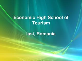 Economic High School of Tourism Iasi, Romania