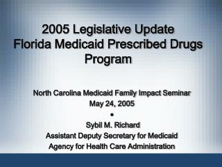 2005 Legislative Update  Florida Medicaid Prescribed Drugs Program