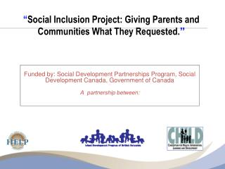 """ Social Inclusion Project: Giving Parents and Communities What They Requested. """