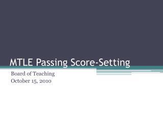 MTLE Passing Score-Setting