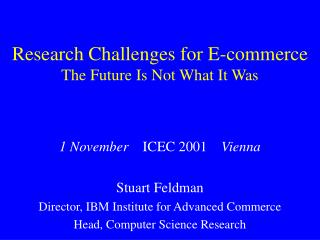 Research Challenges for E-commerce The Future Is Not What It Was