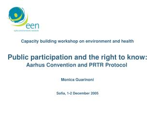 Capacity building workshop on environment and health Public participation and the right to know:
