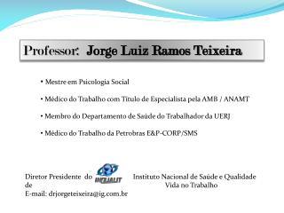 Professor:   Jorge Luiz Ramos Teixeira