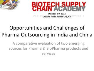 Opportunities and Challenges of Pharma Outsourcing in India and China