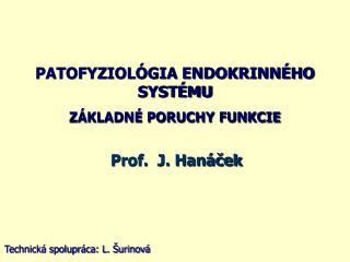 PATOFYZIOLÓGIA ENDOKRINNÉHO SYSTÉMU ZÁKLADNÉ PORUCHY FUNKCIE