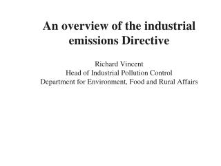 The IED:  Industrial Emissions Directive R DG ENV.C.3 Industrial emissions