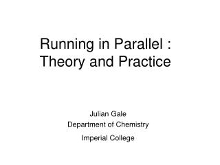 Running in Parallel : Theory and Practice