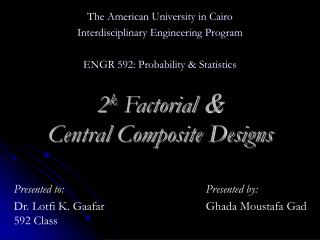 2 k  Factorial  & Central Composite Designs