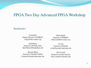 FPGA Two Day Advanced FPGA Workshop Instructors