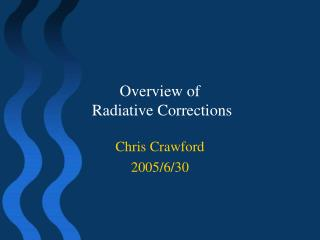 Overview of  Radiative Corrections