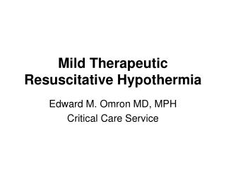 Mild Therapeutic Resuscitative Hypothermia