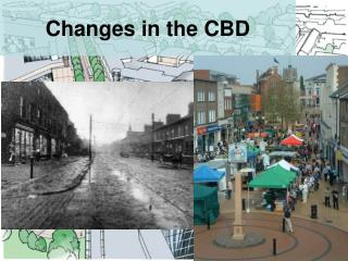 Changes in the CBD