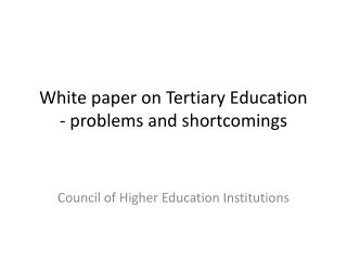 White paper on Tertiary Education - problems and shortcomings