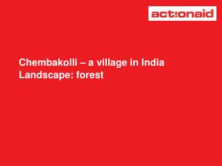 Chembakolli – a village in India Landscape: forest