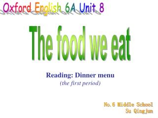 Reading: Dinner menu (the first period)