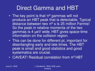 Direct Gamma and HBT