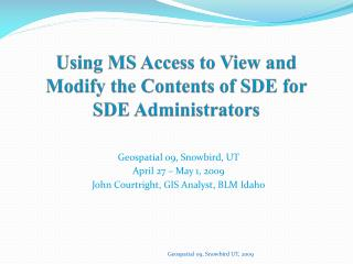 Using MS Access to View and Modify the Contents of SDE for SDE Administrators