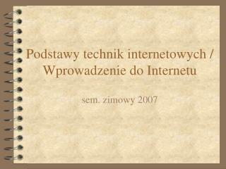 Podstawy technik internetowych / Wprowadzenie do Internetu
