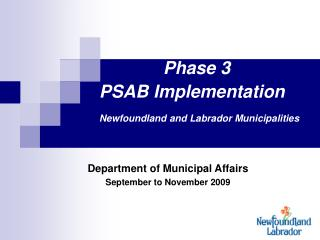 Phase 3 			PSAB Implementation Newfoundland and Labrador Municipalities