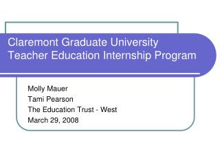 Claremont Graduate University Teacher Education Internship Program