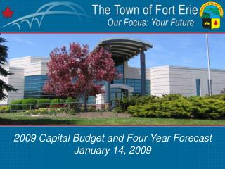 2009 Capital Budget and Four Year Forecast January 14, 2009