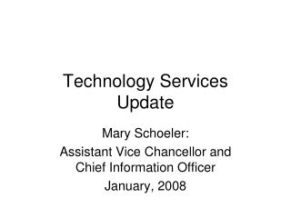 Technology Services Update
