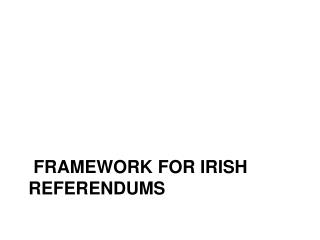 framework for Irish referendums