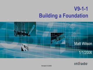 V9-1-1  Building a Foundation