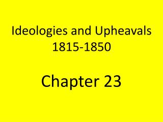 Ideologies and Upheavals 1815-1850