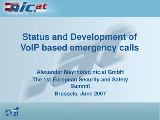 Status and Development of VoIP based emergency calls
