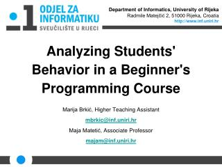 Analyzing Students' Behavior in a Beginner's Programming Course