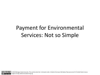 Payment for Environmental Services: Not so Simple