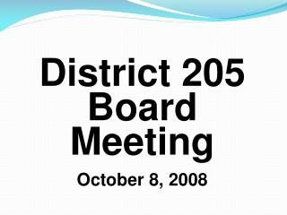 District 205 Board Meeting October 8, 2008