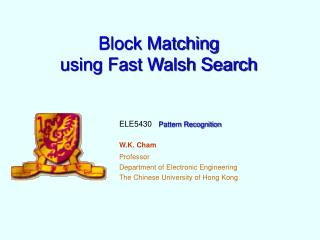 Block Matching  using Fast Walsh Search