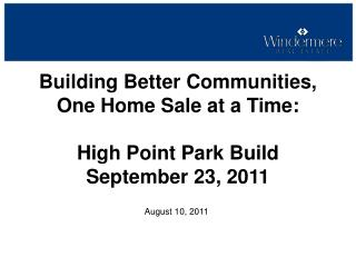 Building Better Communities,  One Home Sale at a Time: High Point Park Build September 23, 2011